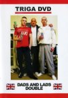 Triga Films, Dads & Lads Double (2 DVD set)