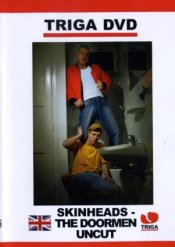 Triga Films, Skinheads: The Doormen Uncut